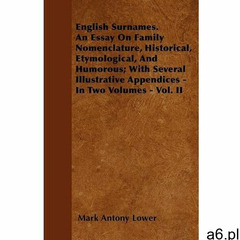 English Surnames. An Essay On Family Nomenclature, Historical, Etymological, And Humorous; With Seve - ogłoszenia A6.pl