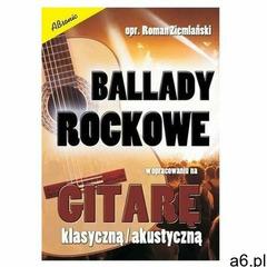 Ballady rockowe w opr. na gitarę klasyczną/ akust. - Roman Ziemalski - książka (9788364918148) - ogłoszenia A6.pl