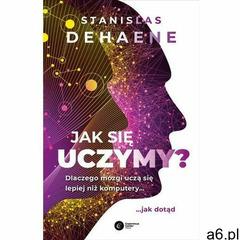 Jak się uczymy? dlaczego mózgi uczą się lepiej niż komputery... jak dotąd, Copernicus Center Press - ogłoszenia A6.pl
