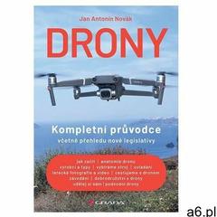 Drony - Kompletní průvodce včetně přehledu nové legislativy Antonín Novák (9788027107759) - ogłoszenia A6.pl