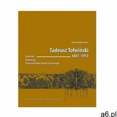Tadeusz Tołwiński 18871951. Architekt... - Teresa Kotaszewicz - książka, oprawa broszurowa - ogłoszenia A6.pl
