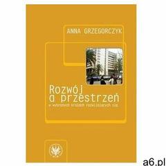 Rozwój a przestrzeń w wybranych krajach rozwijających się (146 str.) - ogłoszenia A6.pl
