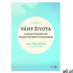 Váhy života - Laskavý rozhovor nejen o hubnutí s rozumem Iva Málková (9788088244189) - ogłoszenia A6.pl
