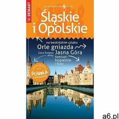 Polska Niezwykła. Śląskie i opol. przewodnik+atlas praca zbiorowa (9788379124244) - ogłoszenia A6.pl