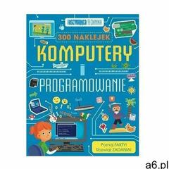 Fascynująca technika. Komputery i programowanie ANNA CLAYBOURNE (9788327470492) - ogłoszenia A6.pl
