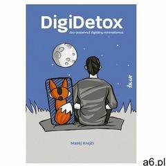 DigiDetox - Ako dosiahnuť digitálny minimalizmus Matěj Krejčí (9788055176857) - ogłoszenia A6.pl