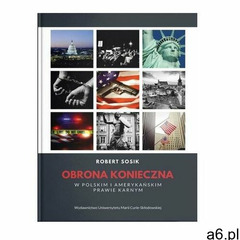 Obrona konieczna w polskim i amerykańskim prawie Robert Sosik (9788322794616) - ogłoszenia A6.pl