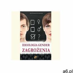 Ideologia Gender. Zagrożenia (9788364789755) - ogłoszenia A6.pl