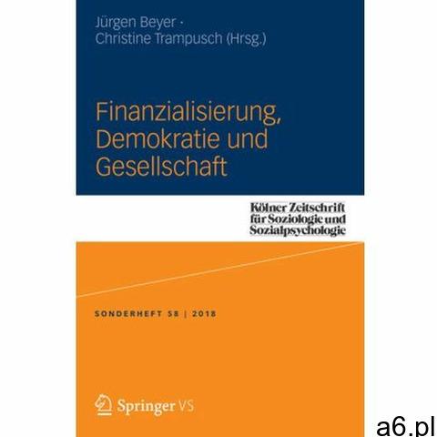 Finanzialisierung, Demokratie und Gesellschaft Beyer, Jürgen (9783658227272) - 1
