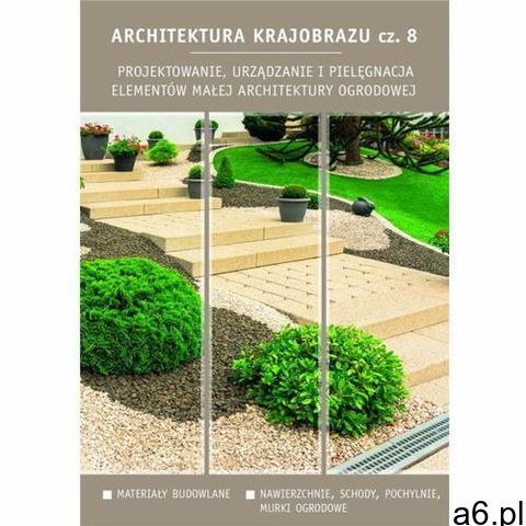 Architektura krajobrazu 8. Projektowanie.., oprawa broszurowa - 1