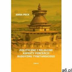Polityczne i religijne aspekty percepcji buddyzmu tybetańskiego - Anna Peck - ebook - ogłoszenia A6.pl