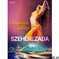 Szeherezada – opowiadanie erotyczne - Chrystelle Leroy - ebook - ogłoszenia A6.pl
