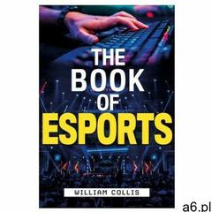 The Book Of Esports Collis, William - ogłoszenia A6.pl