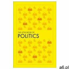 The Little Book of Politics DK (9780241426432) - ogłoszenia A6.pl
