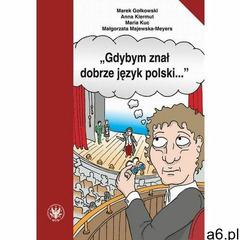 Gdybym znał dobrze język polski. Wybór tekstów z ćwiczeniami do nauki gramatyki polskiej dla cudzozi - ogłoszenia A6.pl