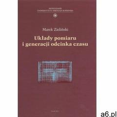 Układy pomiaru i generacja odcinka czasu - Marek Zieliński (2011) - ogłoszenia A6.pl