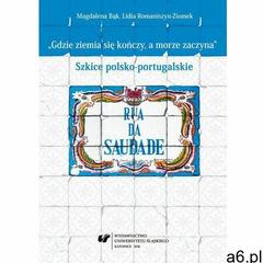 """EBOOK """"Gdzie ziemia się kończy, a morze zaczyna"""" - 02 Portugalski bohater. Portugalska histo - ogłoszenia A6.pl"""