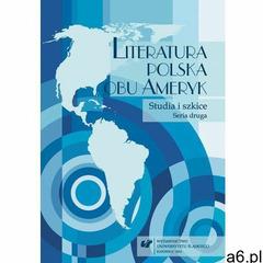 Literatura polska obu Ameryk. Studia i szkice. Seria druga (514 str.) - ogłoszenia A6.pl
