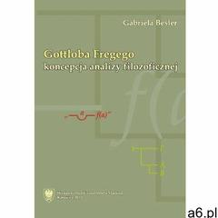 Gottloba Fregego koncepcja analizy filozoficznej - ogłoszenia A6.pl