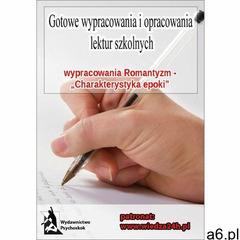 """Wypracowania - Romantyzm """"Charakterystyka epoki"""" (31 str.) - ogłoszenia A6.pl"""