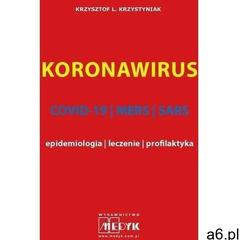Koronawirus wydanie ii covid-19, mers, sars - epidemiologia, leczenie, profilaktyka - krzysztof krzy - ogłoszenia A6.pl