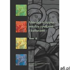 Muzyka religijna - między epokami i kulturami. T. 2 (2009) - ogłoszenia A6.pl