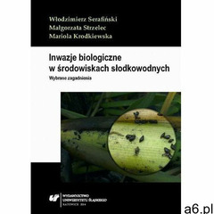 Inwazje biologiczne w środowiskach słodkowodnych (2014) - ogłoszenia A6.pl