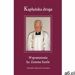 Kapłańska droga. Wspomnienia ks. Zenona Szerle (2015) - ogłoszenia A6.pl