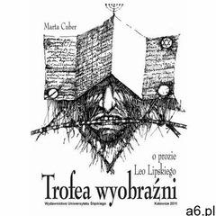 Trofea wyobraźni. O prozie Leo Lipskiego (9788322623442) - ogłoszenia A6.pl