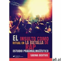 "El insulto como ritual en la ""Batalla de Rap"", Sabina Deditius - ogłoszenia A6.pl"