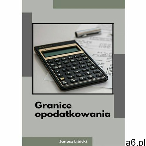 Granice opodatkowania - Janusz Libicki (MOBI) (65 str.) - 1