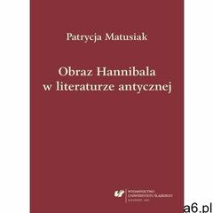 Obraz Hannibala w literaturze antycznej, Uniwersytet Śląski - ogłoszenia A6.pl