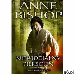 Niewidzialny Pierścień. Czarne Kamienie, Anne Bishop - ogłoszenia A6.pl