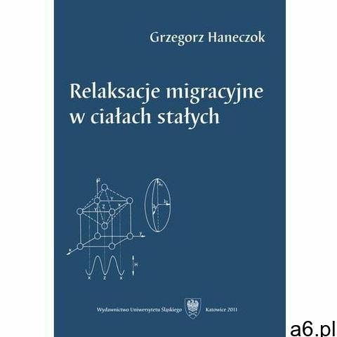 Relaksacje migracyjne w ciałach stałych, Grzegorz Haneczok - 1