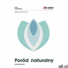 Poród naturalny - katarzyna oleś (mobi) (9788366057081) - ogłoszenia A6.pl