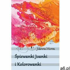 Śpiewanki Joanki i kolorowanki - Joanna Morea - ebook (9788378593423) - ogłoszenia A6.pl