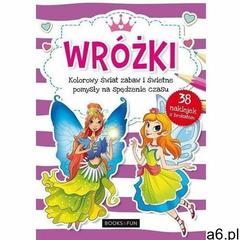 Books and fun Wróżki. kolorowy świat zabaw i świetne pomysły... - ogłoszenia A6.pl