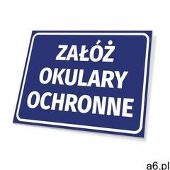 Tabliczka załóż okulary ochronne - ogłoszenia A6.pl