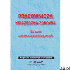 Pracownicza książeczka zdrowia - SANEPID / A6 [Pu/Ksn-2], 47253 - ogłoszenia A6.pl