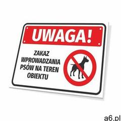 Tabliczka uwaga zakaz wprowadzania psów na teren obiektu - ogłoszenia A6.pl
