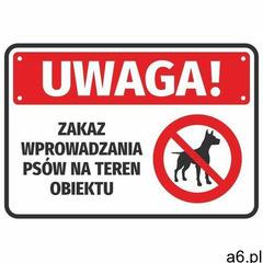Naklejka uwaga zakaz wprowadzania psów na teren obiektu - ogłoszenia A6.pl