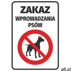Wally - piękno dekoracji Naklejka zakaz wprowadzania psów - ogłoszenia A6.pl