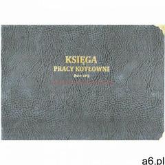 Księga pracy kotłowni 200 kart [Pu/A-154] (5907510479898) - ogłoszenia A6.pl