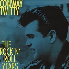 Conway Twitty - Rock'n'roll Years - ogłoszenia A6.pl