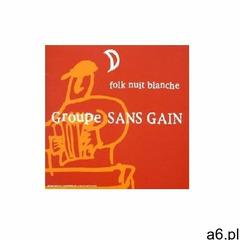 Groupe Sans Gain - Folk Nuit Blanche (3521383402870) - ogłoszenia A6.pl